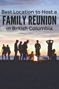 best-location-to-host-a-family-reunion-in-bc